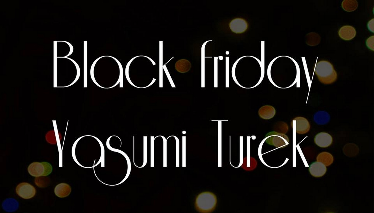 Black Friday Yasumi Turek